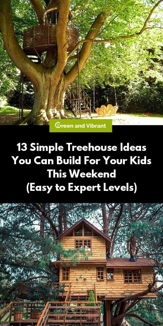13 Simple Treehouse Ideas You Can Build For Your Kids This Weekend (Easy to Expert Levels)