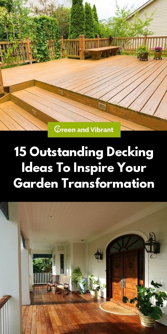 15 Outstanding Decking Ideas To Inspire Your Garden Transformation