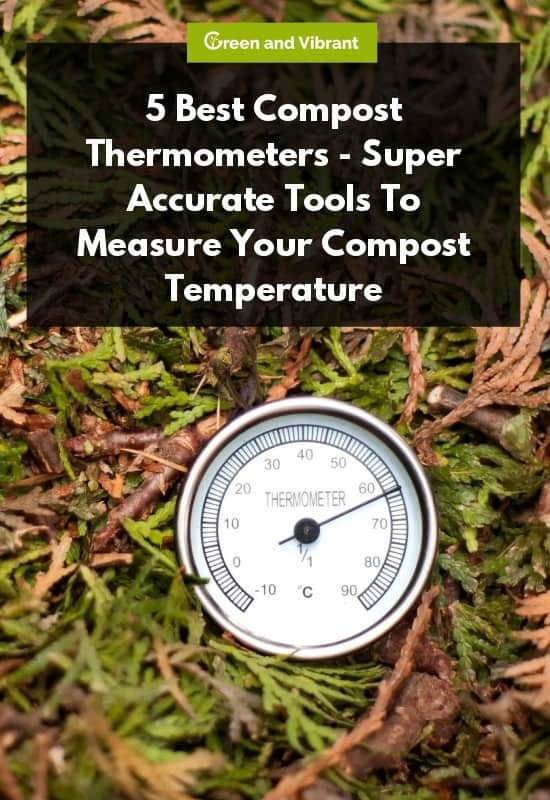 5 Best Compost Thermometers - Super Accurate Tools To Measure Your Compost Temperature