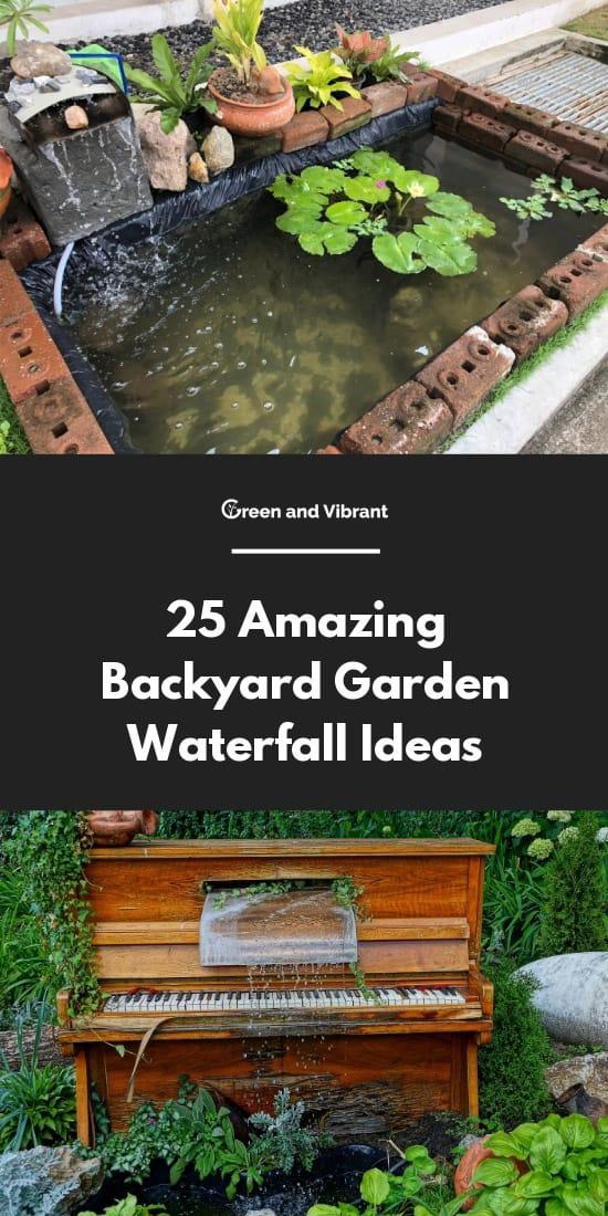 25 Amazing Backyard Garden Waterfall Ideas Green And Vibrant